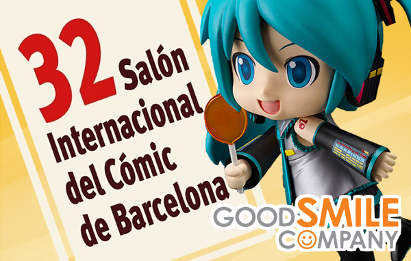 Good Smile Company 32 salon comic barcelona Good Smile Company en el 32 Salón del Cómic de Barcelona